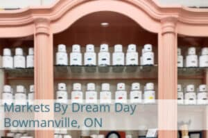 Markets By Dream Day Bowmanville